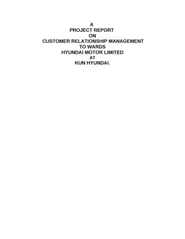 a project report on customer relationship management towards hyundai motor limited Iosr journal of business and management  corporate social responsibility: a case study of tata  corporate social responsibility became a matter of utmost.