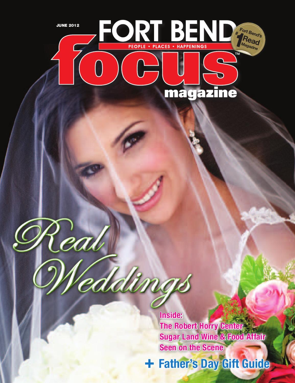 June 2012 - Fort Bend Focus Magazine - People • Places • Happenings ...