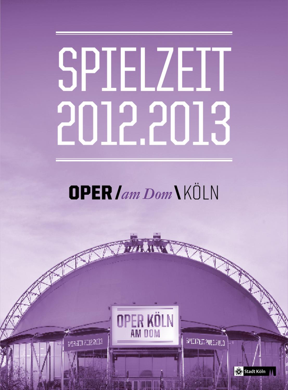 Oper Köln Spielzeitheft 2012.2013 by Oper Köln - issuu