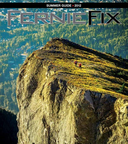 Fernie fix summer guide 2012 by claris media issuu page 1 fandeluxe Image collections