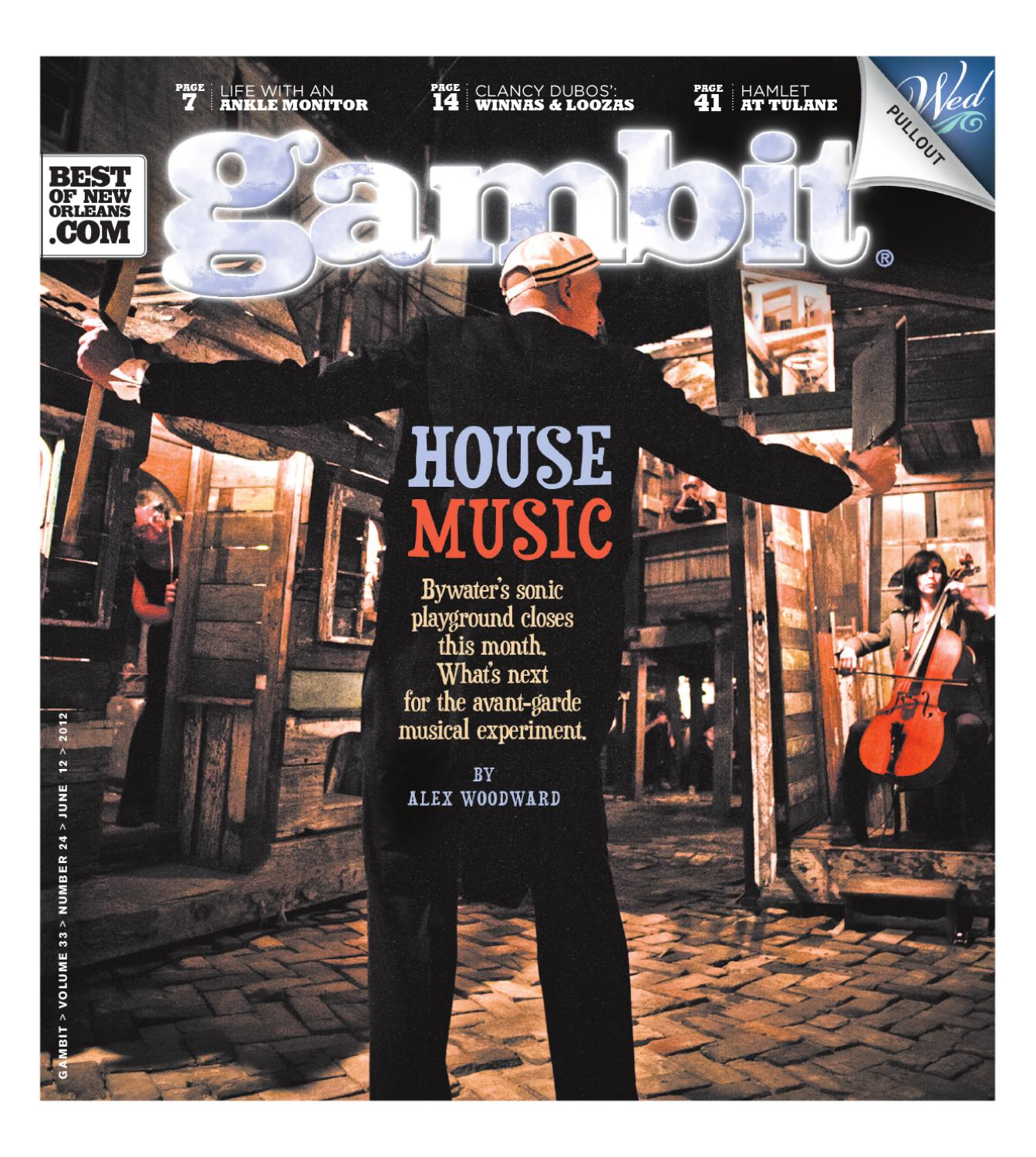 Gambit June 12, 2012 by Gambit New Orleans - issuu