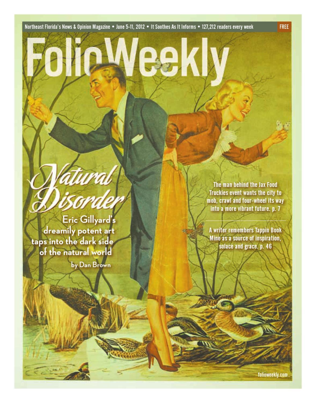 f55ac8cf592 06/05/12 by Folio Weekly - issuu