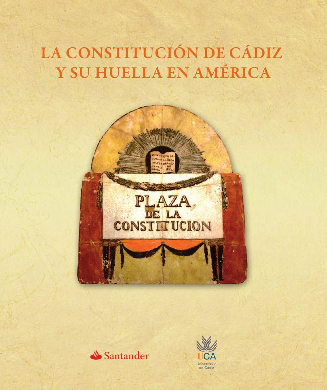 La Constitución de Cádiz y su huella en América by Universidad de Cádiz -  issuu
