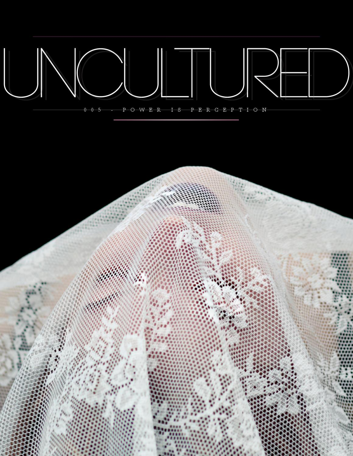 UNCULTURED 005 - POWER IS PERCEPTION by UNCULTURED - Issuu