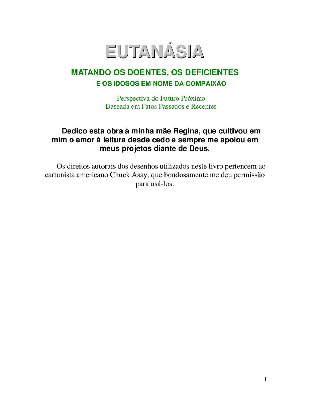 Eutansia matando os doentes os deficientes e os idosos em nome da eutansia matando os doentes os deficientes e os idosos em nome da compaixo by julio severo issuu fandeluxe Gallery