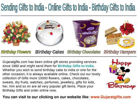Gujaratgifts Has Been Online Gift Stores Providing Services Since 1998 And Might Send Them For Birthday Gifts To India