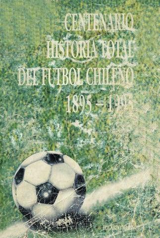 98bc35f2f Centenario historia total del futbol chileno by alberto manzog - issuu