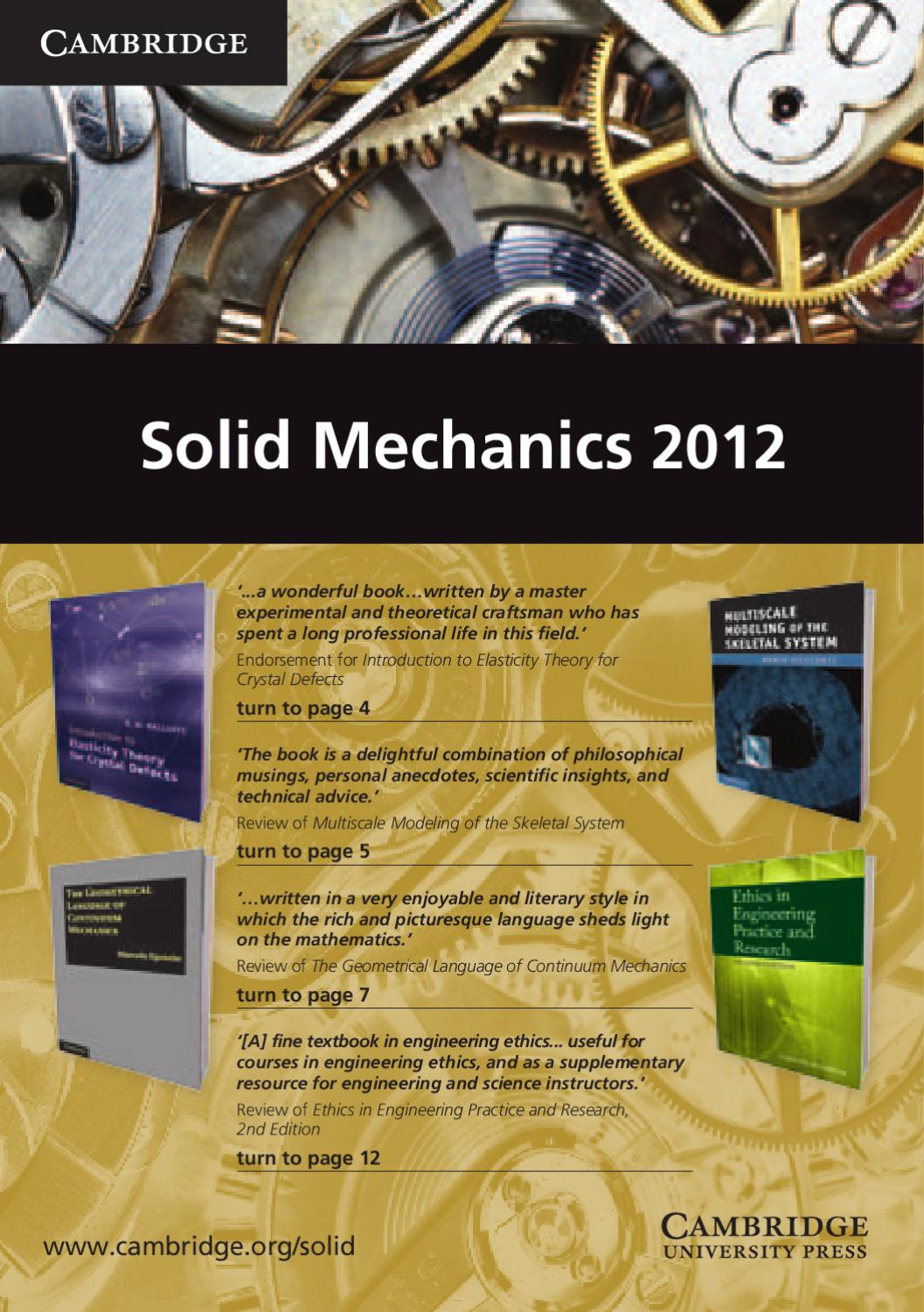 solid mechanic Description this book provides a systematic, modern introduction to solid mechanics that is carefully motivated by realistic engineering applications.
