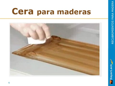 Ceras para maderas by jose colin issuu for Cera para muebles de madera