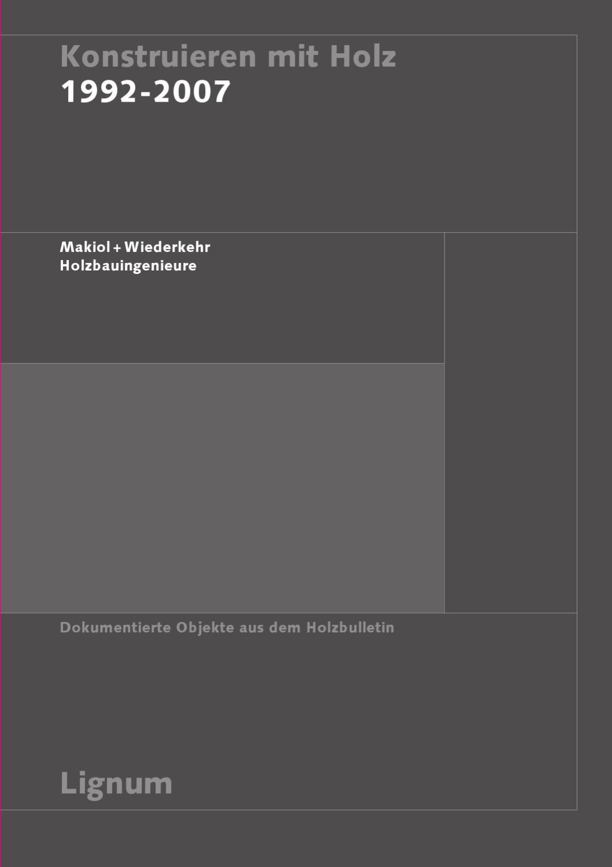 Konstruieren mit Holz, 1992–2007 by Lignum - issuu