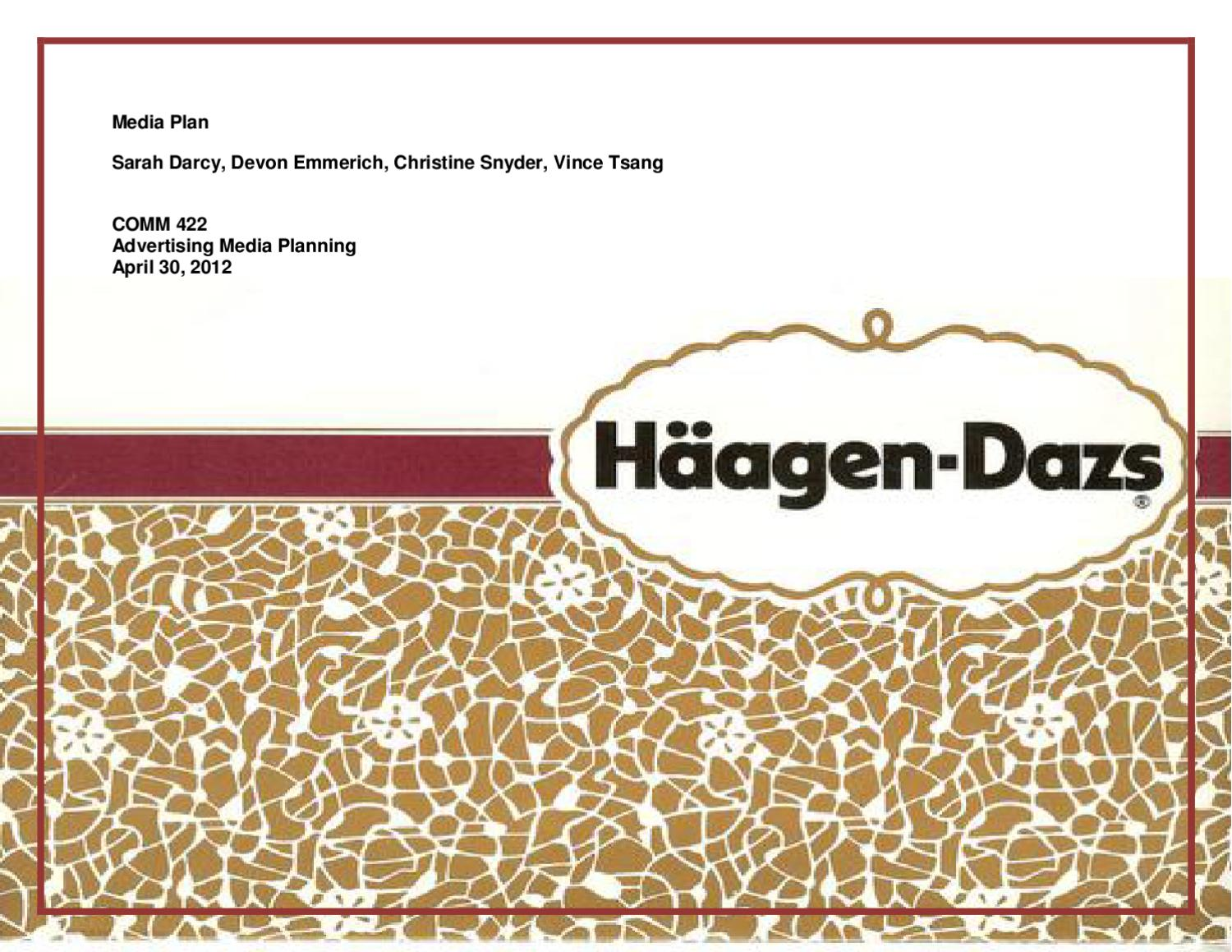 haagen dazs marketing plan Häagen-dazs has an internal brand and marketing team that works on  a  springboard for the brand's pr plans for the remainder of the year.