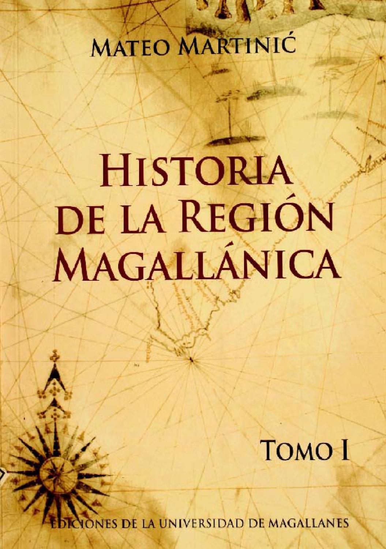 Historia de la región magallánica by alberto manzog - issuu