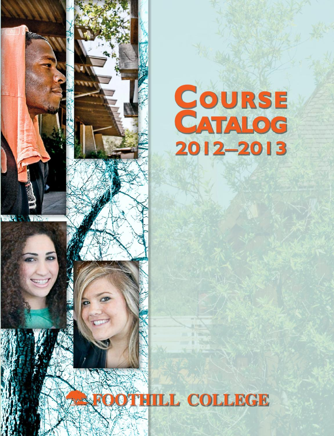 Foothill College Catalog 2012 13 By Foothill College Issuu