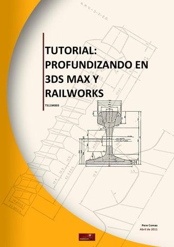 Ts11m003 tutorial profundizando en 3ds max y railworks by pere tutorial profundizando en 3ds max y railworks ts11m003 malvernweather Choice Image
