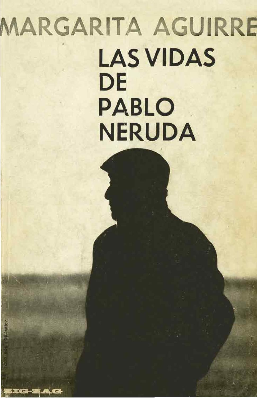 Las vidas de Pablo Neruda by alberto manzog - issuu 90c719f7615a