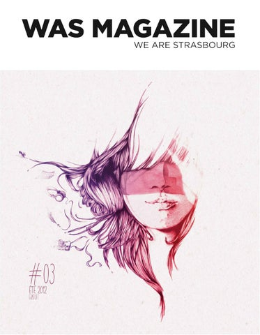 WAS Magazine 03   We Are Strasbourg by Untamed press - issuu b028e1e1ee5b