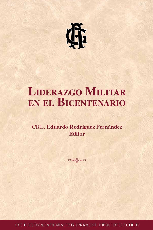 Liderazgo militar en el bicentenario by alberto manzog - issuu