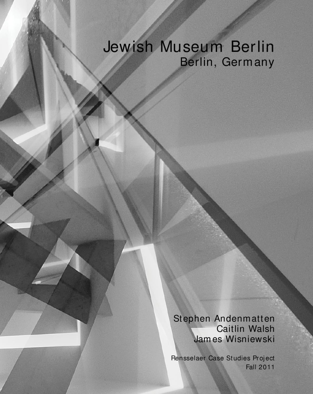 Case study jewish museum berlin by daniel libeskind by stephen andenmatten issuu