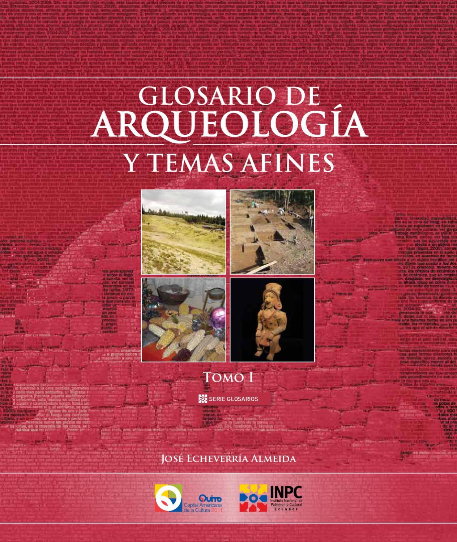Glosario Arqueología Tomo 1 by INPC Ecuador - issuu