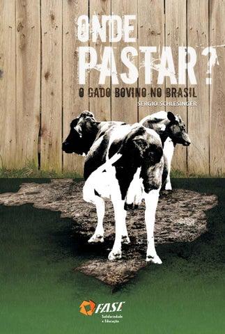 b0193d950 Onde Pastar? - O gado bovino no Brasil by ONG FASE - issuu