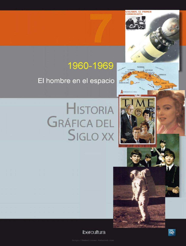 Historia Grafica Del Siglo Xx Volumen 7 1960 1969 By Ricardo