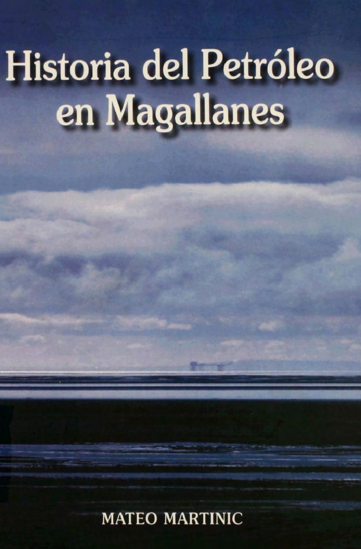 Historia del petróleo en Magallanes by juan jose - issuu