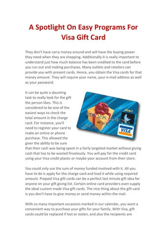 a spotlight on easy programs for visa gift card they dont have carry money around and will have the buying power they need when they are shopping - Custom Visa Gift Cards