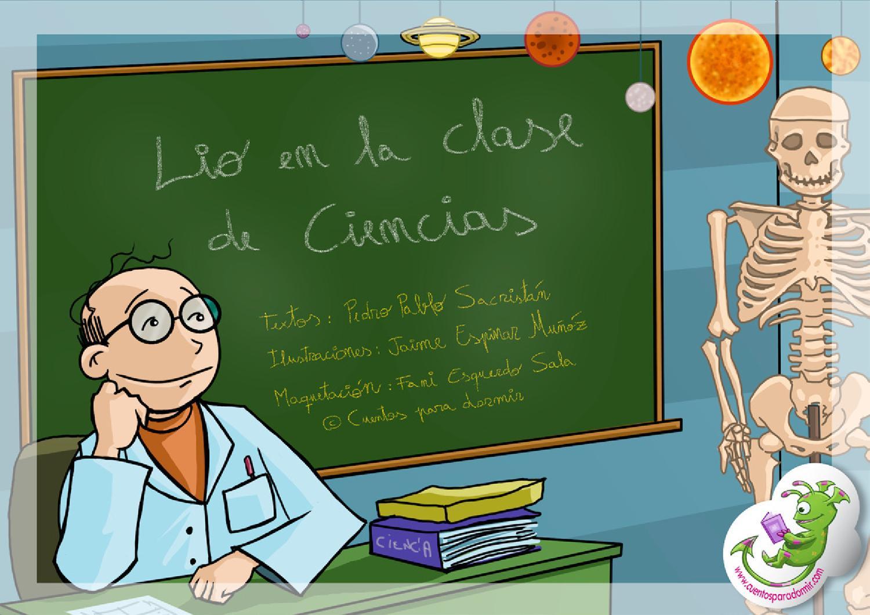 lío en la clase de ciencias cuento infantil ilustrado by cuentopia