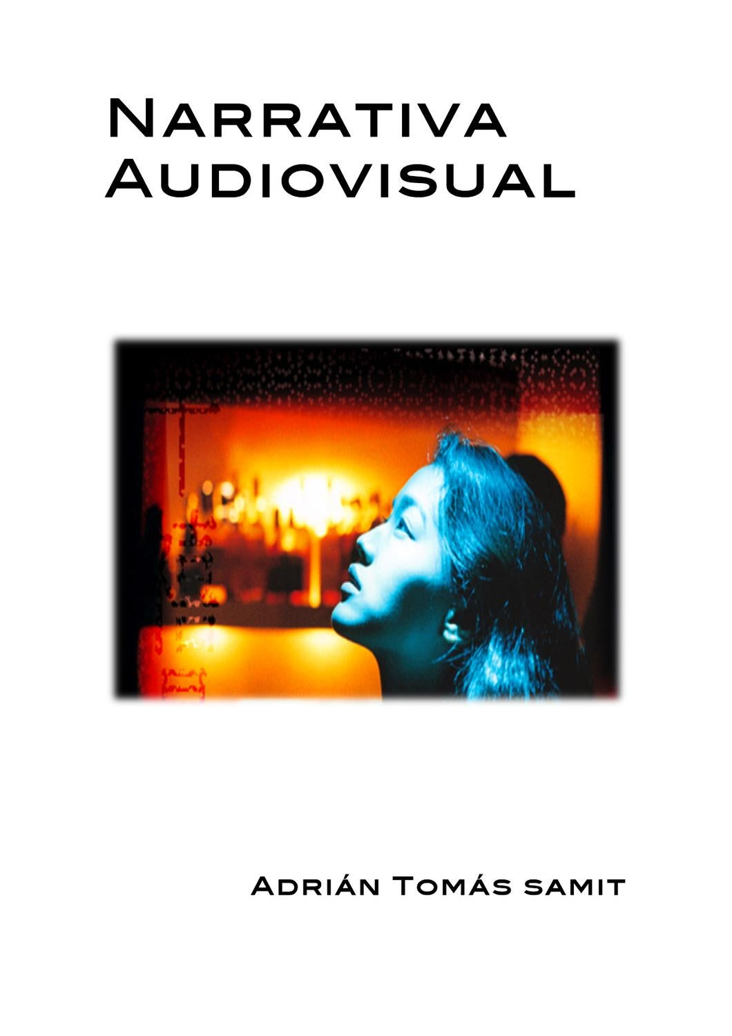 Narrativa Audiovisual by Atom Samit - issuu