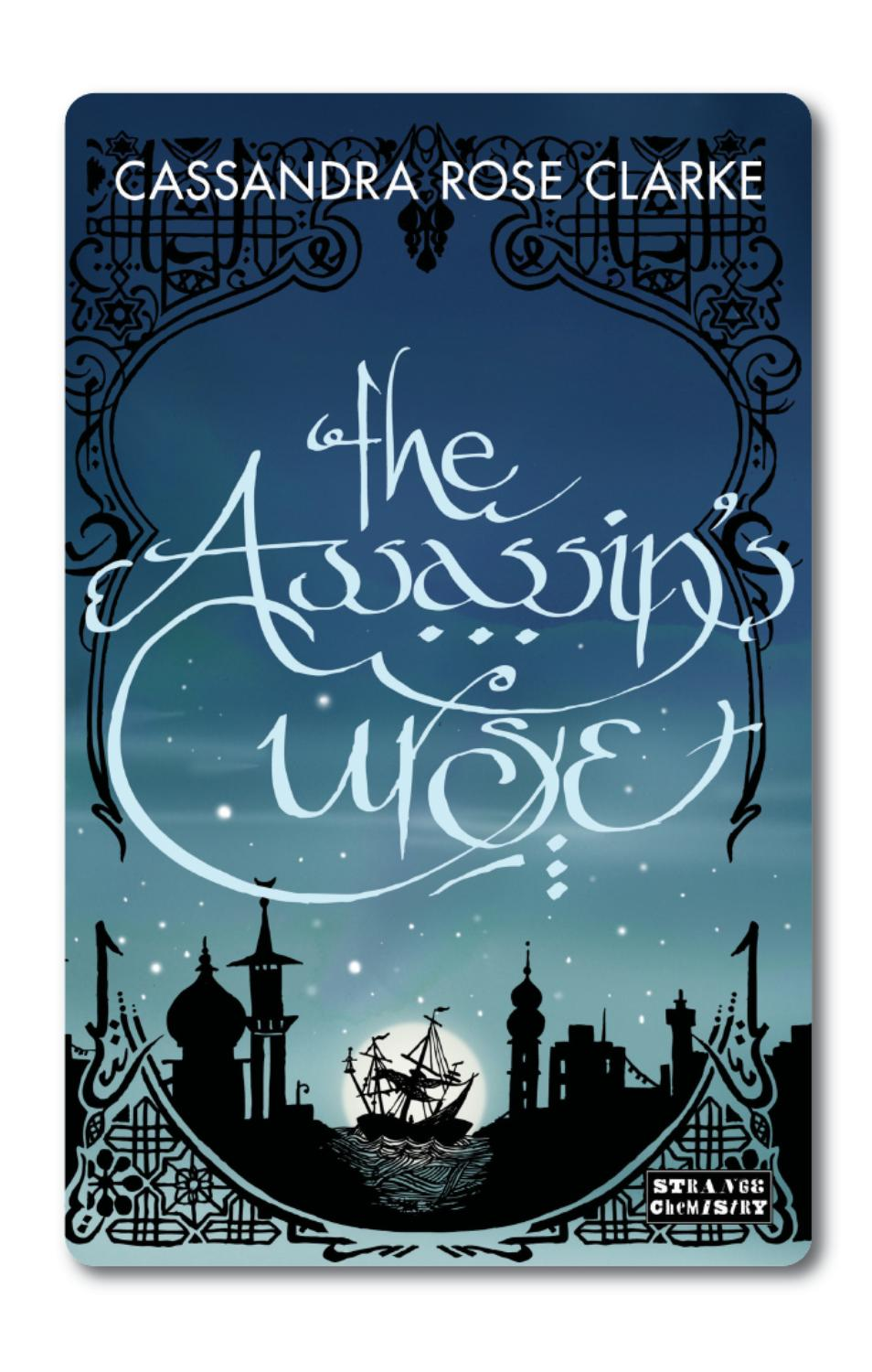The Assassin's Curse By Cassandra Rose Clarke  Sample Chapters By Angry  Robot Books  Issuu