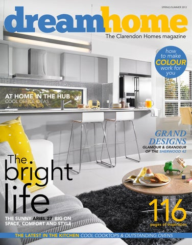 Dream Home Spring/Summer 2012 by Clarendon Homes - issuu