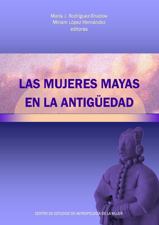 d5a17d847 Las mujeres mayas en la antigüedad by Miriam Lopez - issuu