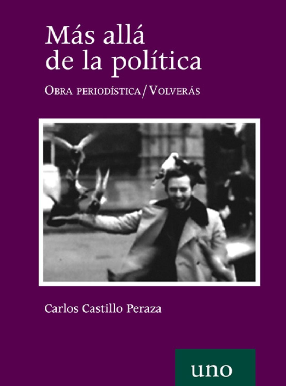 Más allá de la política de Carlos Castillo Peraza by Fundación ...