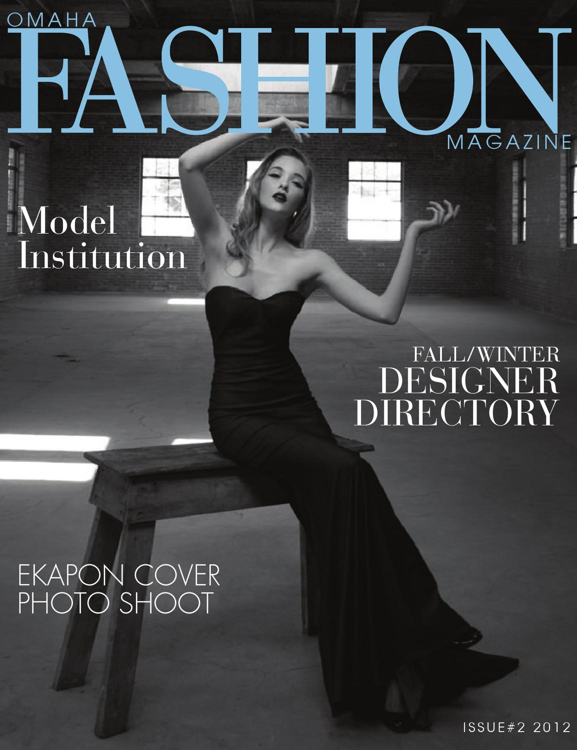 Omaha Fashion Magazine Issue 2 2012 By Omaha Fashion Week Issuu