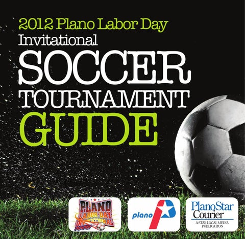 2012 Plano Labor Day Invitational Soccer Tournament Guide By Star