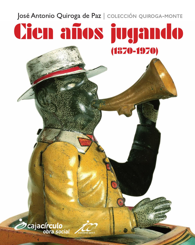 Y Ocio Pandiella Issuu Jugando1870 1970By Años Cien cTlJ3FK1