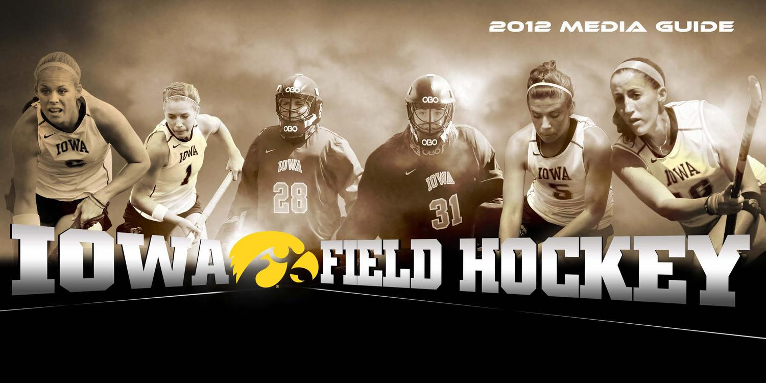 2012 Iowa Field Hockey Media Guide by Iowa Athletics - issuu