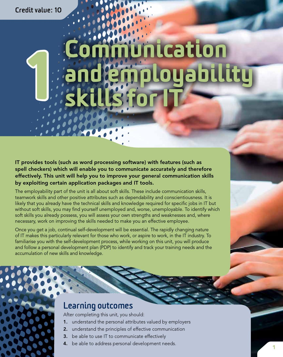 communication and employability skills for Employability skills can be defined as the transferable skills needed by an individual to make them helps my communication and interpersonal skills greatly.