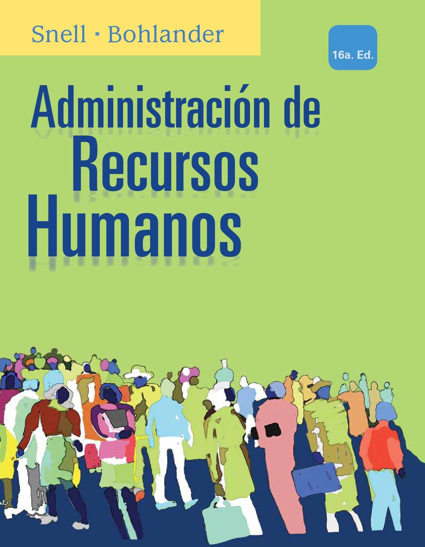 Administración de Recursos Humanos. 16a. Ed. Scott A. Snell y ...