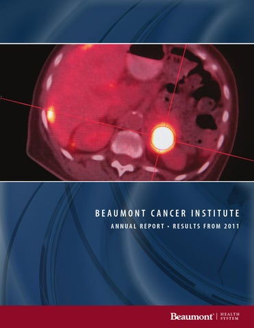 Beaumont Cancer Institute - Annual Report 2011 by Beaumont