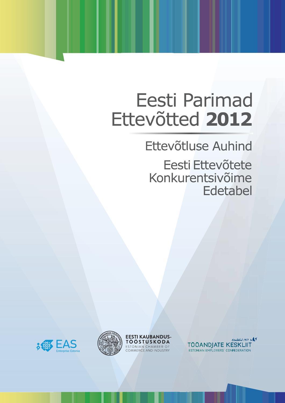 4a964162588 Eesti Parimad Ettevõtted 2012 by Eesti Kaubandus-Tööstuskoda / Estonian  Chamber of Commerce and Industry - issuu