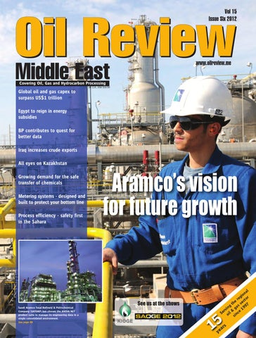 Oil Review Middle East Issue 6 2012 by Alain Charles