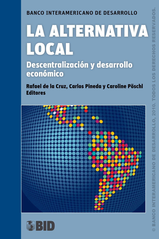 La alternativa local descentralizaci n y desarrollo econ mico by idb issuu