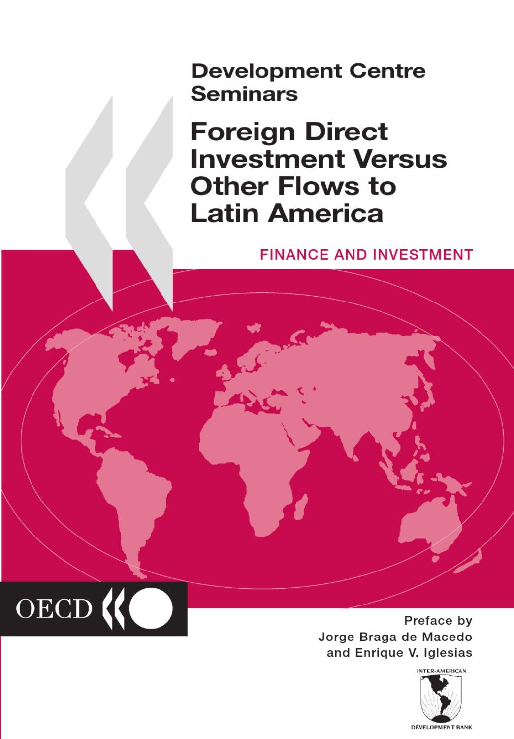 Foreign Direct Investment Versus Other Flows to Latin