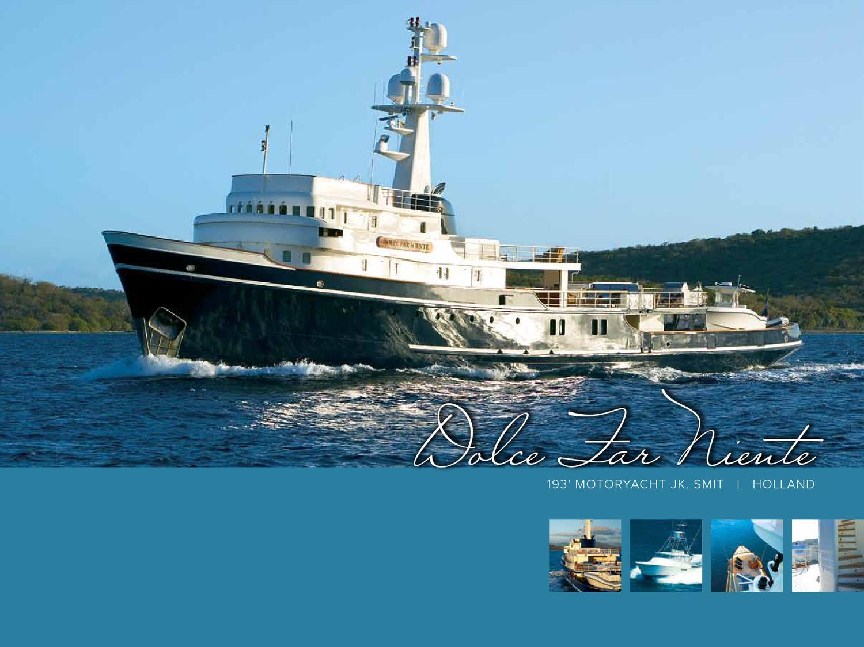 193' JK Smit Holland Motor Yacht Dolce Far Niente by