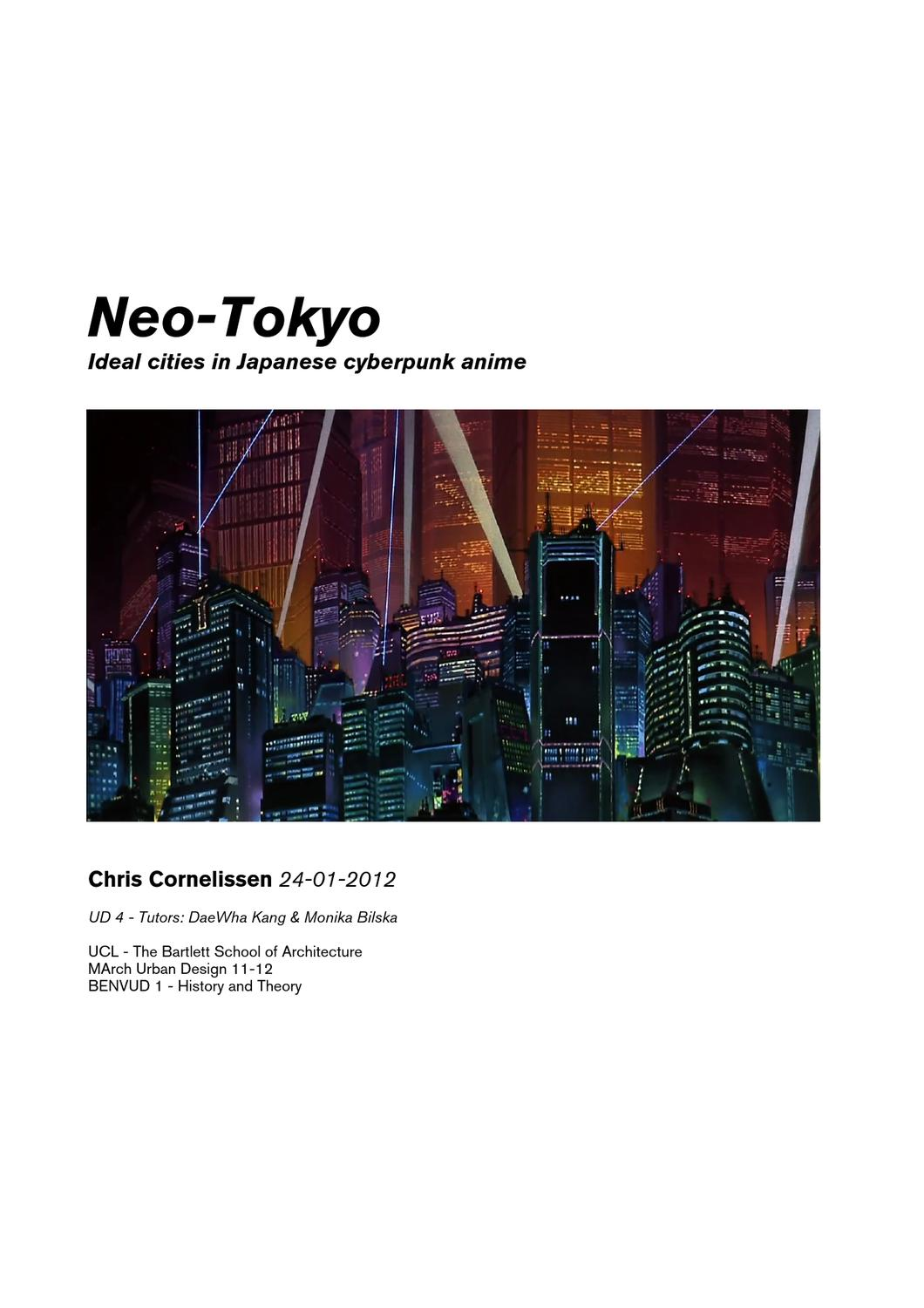 Neo Tokyo Ideal Cities In Japanese Cyberpunk Anime By Chris Cornelissen Issuu