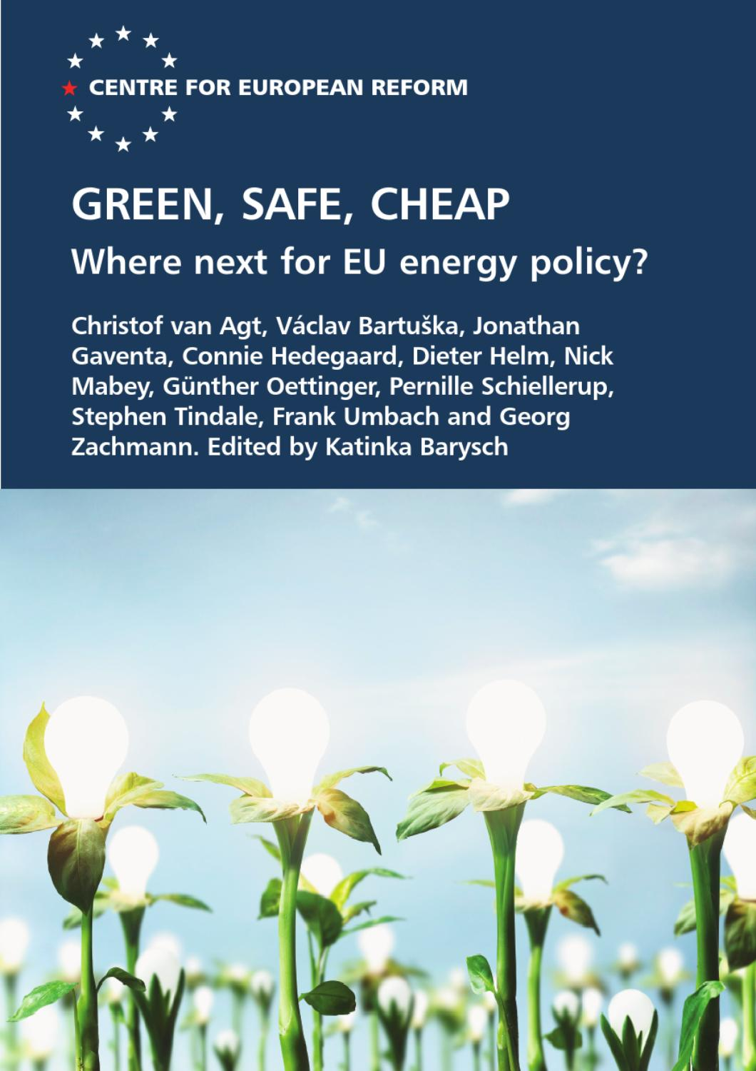 Green, safe, cheap: Where next for EU energy policy? by Centre for ...