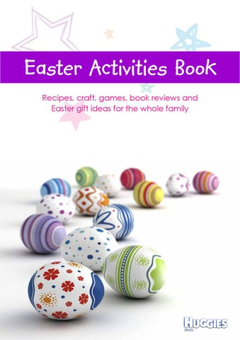 Huggies easter activities guide by huggies australia issuu easter activities book recipes craft games book reviews and easter gift ideas for the whole family negle Images