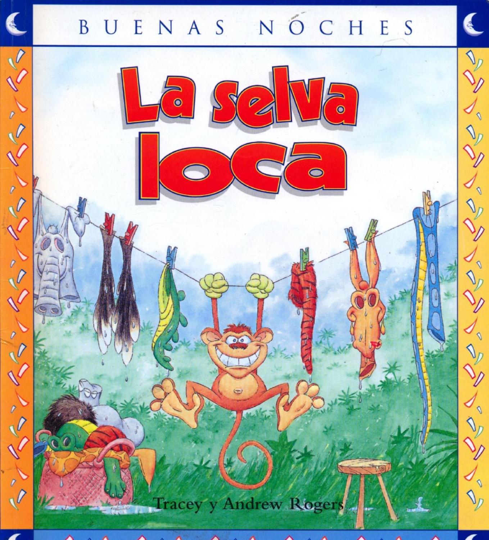 La Selva Loca by Escuela 3 DE 6º Rufino Sanchez - Issuu