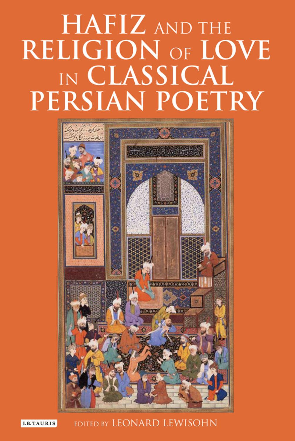 Hafiz And The Religion Of Love In Classical Persian Poetry By